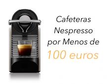 Cafeteras Nespresso baratas de menos de 100 euros